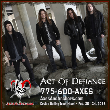Act of Defiance on Axes & Anchors Cruise!